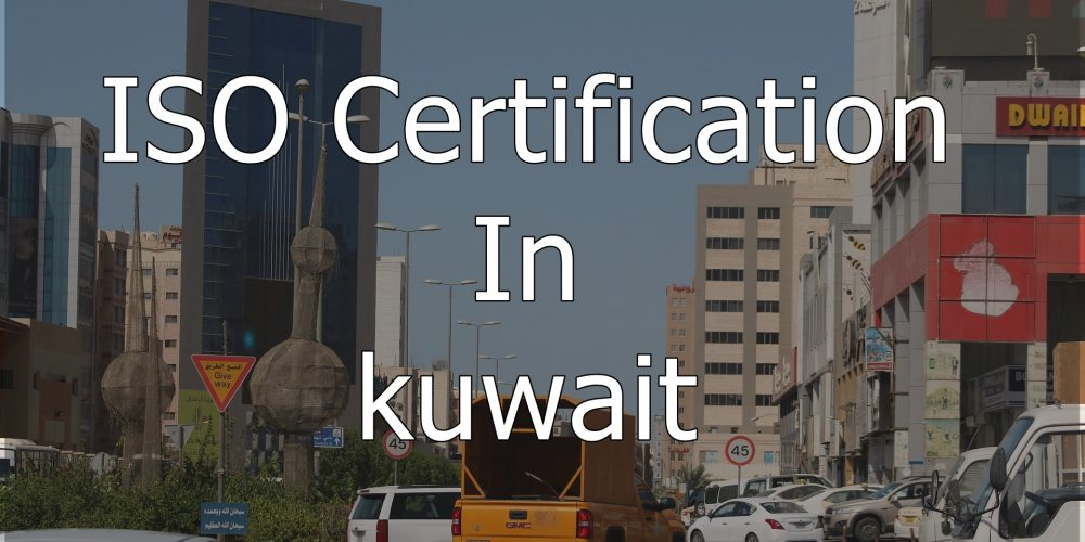 ISO Certification In Kuwait, We are the best ISO certification providing Services in Kuwait ISO Certification