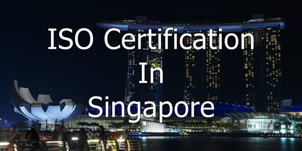 ISO Certification in Singapore , The Best ISO Consultants in Singapore ISO Certification